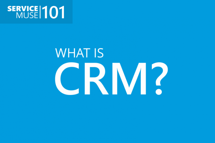 ServiceMuse 101 - What is CRM?